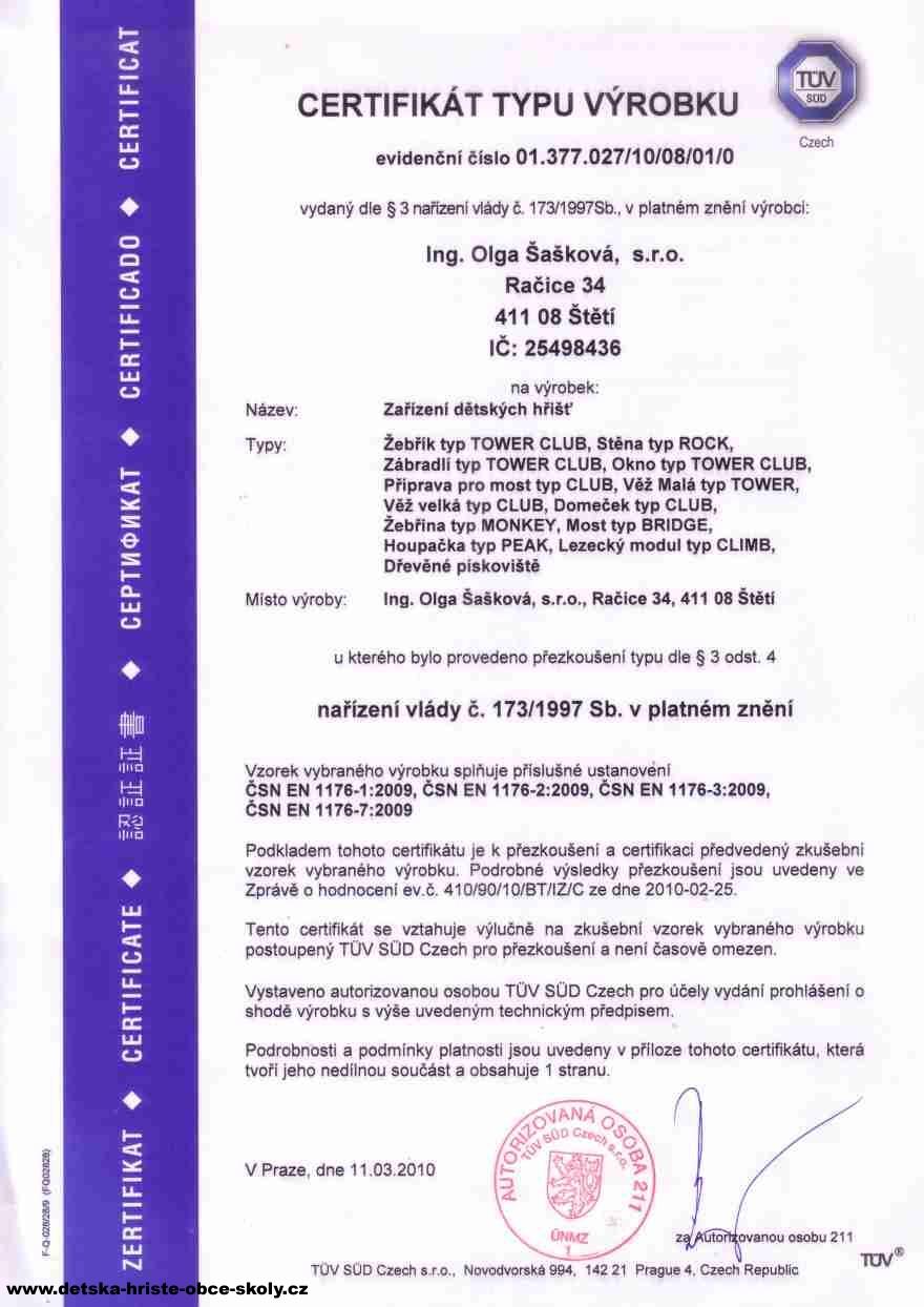 Certifikát Čsn En 1176 dne 11.03.2010 vydáno TUV SUD Czech s.r.o., Novodvorská 994, 142 21 Praha 4| Ing. Olga Šašková, s.r.o.