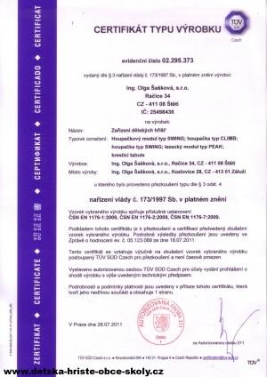 Certifikát Čsn En 1176 dne 28.07.2011 vydáno TUV SUD Czech s.r.o., Novodvorská 994, 142 21 Praha 4| Ing. Olga Šašková, s.r.o.